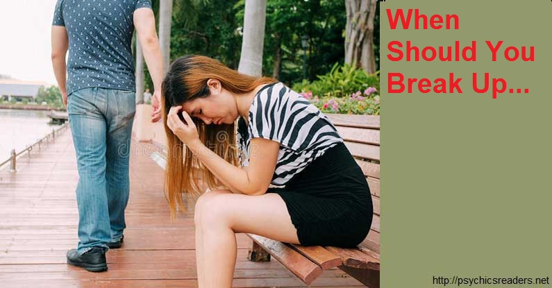 When Should You Break Up