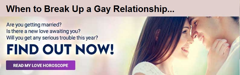 When to Break Up a Gay Relationship!