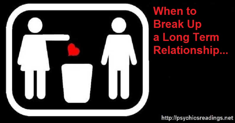 When to break up a long term relationship