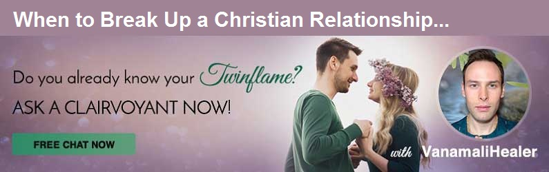 When to Break Up a Christian Relationship!