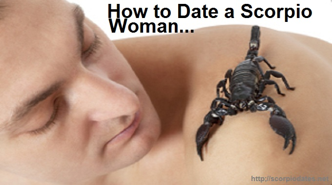 How To Date A Scorpio Woman
