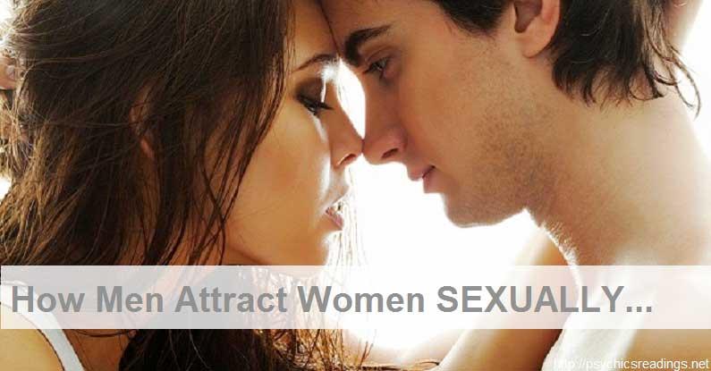 How Men attract Women Sexually