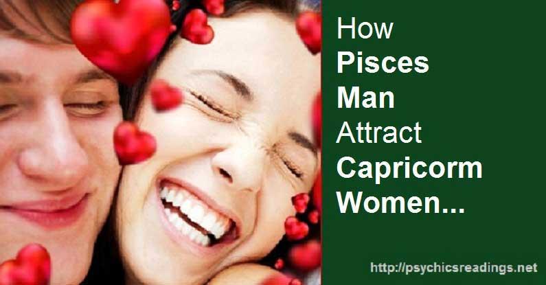 How Pisces Men attract Capricorn Women!