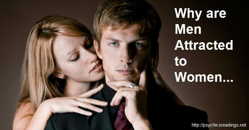Why are Men Attracted to Women